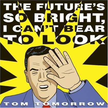 Tom_Tomorrow_Futures_So_Bright.jpg